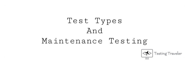 Test Types and Maintenance Testing